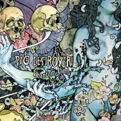"PIG DESTROYER ""Phantom Limb"" LP."