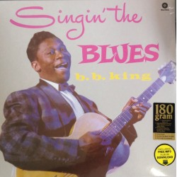 "B.B. KING ""Singin' The Blues"" LP 180GR."