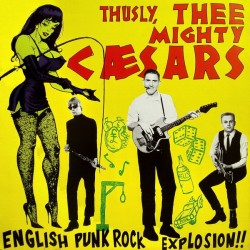 "MIGHTY CAESARS ""English Punk Rock Explosion!!"" LP."