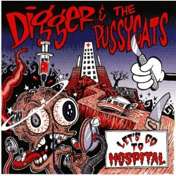 """DIGGER & THE PUSSYCATS """"Let's Go To Hospital"""" LP."""