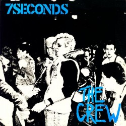 "7 SECONDS ""The Crew"" LP."