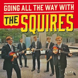 "SQUIRES ""Going All The Way With The Squires"" LP + SG 7"""