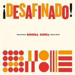 "VV.AA. ""¡Desafinado! Spanish Bossa Nova 1963-75"" LP."