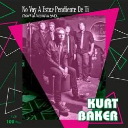 """KURT BAKER """"No Voy A Estar Pendiente De Ti"""" SG 7"""""""