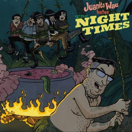 "NIGHT TIMES ""Juanito Wau Hates The Night Times"" SG 7"""