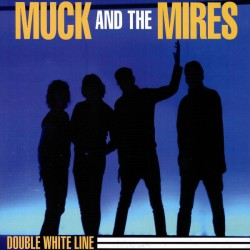 "MUCK & THE MIRES ""Double White Line"" SG 7"" Color."