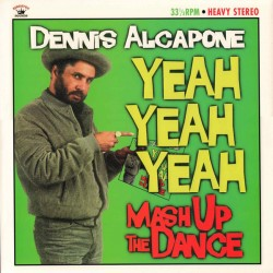 "DENNIS ALCAPONE ""Yeah Yeeah Yeah Mash Up The Dance"" LP."