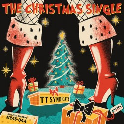 """TT SYNDICATE """"The Christmas Single"""" SG 7"""" Color."""