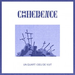 """COHERENCE """"Un Quart I Deu De Vuit"""" SG 7"""" H-Records."""