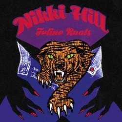 "NIKKI HILL ""Feline Roots"" LP."