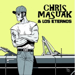 "CHRIS MASUAK & LOS ETERNOS ""Another Lost Weekend"" SG Color"