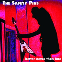 """SAFETY PINS """"Better Never Than Late"""" CD"""