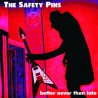 "SAFETY PINS ""Better Never Than Late"" CD"