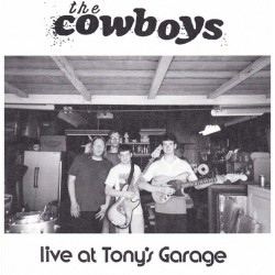 "COWBOYS ""Live At Tony's Garage"" SG 7""."
