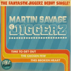 "MARTIN SAVAGE & THE JIGGERZ ""Time To Get Out"" SG 7""."