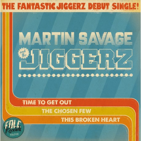 """MARTIN SAVAGE & THE JIGGERZ """"Time To Get Out"""" SG 7""""."""