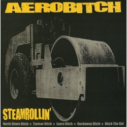 "AEROBITCH ""Steamrollin'"" LP."