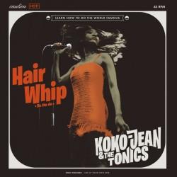 "KOKO-JEAN & THE TONICS ""Hair Whip"" SG 7""."