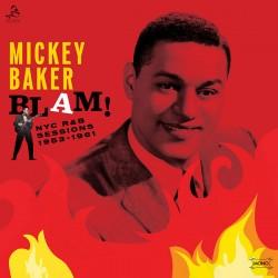 "MICKEY BAKER ""Blam! NYC R&B Sessions 1953-61"" LP."