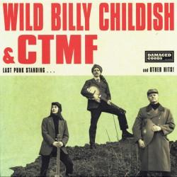 "WILD BILLY CHILDISH & CTMF ""Last Punk Standing"" LP."