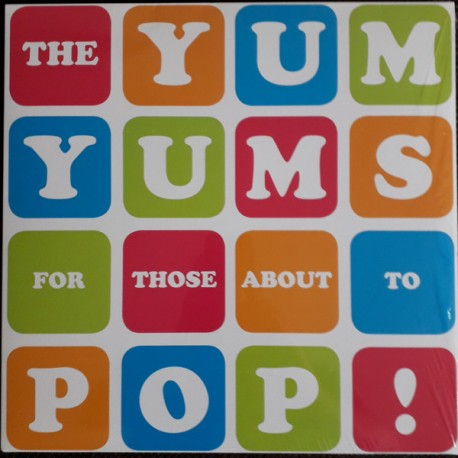 """YUM YUMS """"For Those About To Pop!"""" LP."""