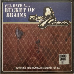 """FLAMIN' GROOVIES """"I'll Have A... Bucket Of Brains"""" MLP 10""""."""