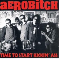 """AEROBITCH """"Time To Start Kickin' Ass"""" LP."""