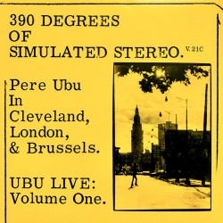 """PERE UBU """"390 Degrees Of Simulated Stereo"""" LP Color RSD2021."""