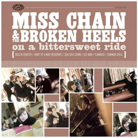 "MISS CHAIN & THE BROEKEN HEELS ""On A Bittersweet Ride"" LP."
