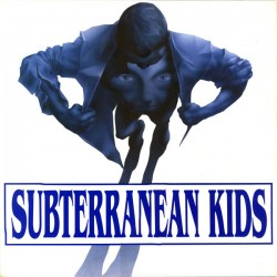 "SUBTERRANEAN KIDS ""Hasta El Final"" LP."
