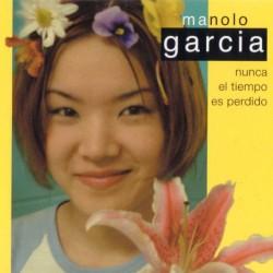 """MANOLO GARCIA """"Nunca El Tiempo Es Perdido"""" 2LP."""