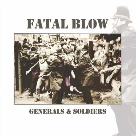 "FATAL BLOW ""Generals & Soldiers"" LP."