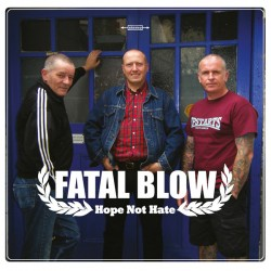 """FATAL BLOW """"Hope Not Hate"""" SG 7""""."""