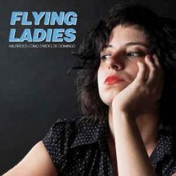 "FLYING LADIES ""Aburridos Como Tardes De Domingo"" SG 7"""