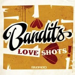 """BANDITS """"Love Shots"""" LP Liquidator"""